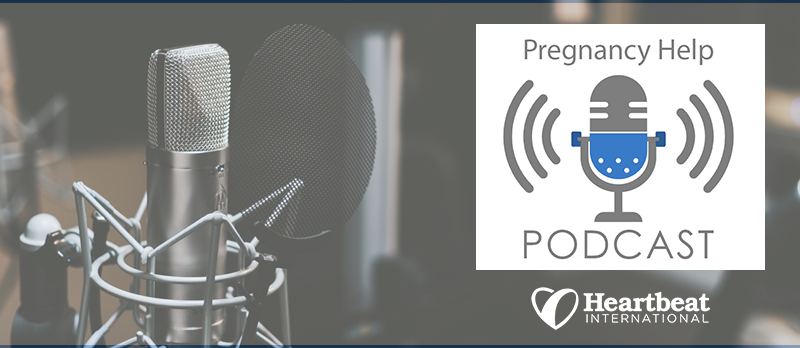 Pregnancy Help Podcast | Powered by Heartbeat International