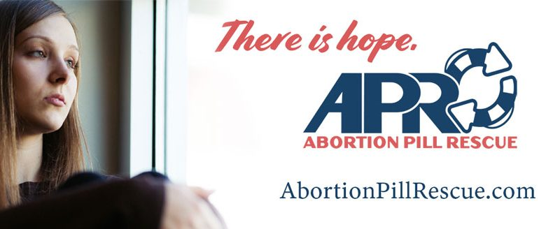 Abortion Pill Rescue Network | 1.877.558.0333 | AbortionPillRescue.com